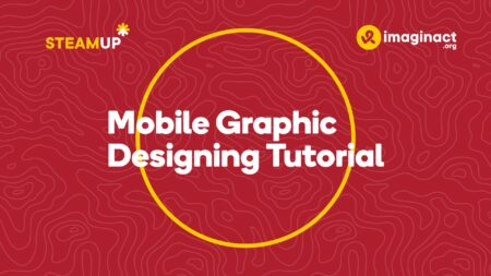 SteamUp First Program Rounded Up, A Free Mobile Design Class For Teens